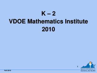 K – 2  VDOE Mathematics Institute  2010