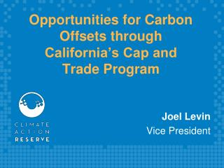 Opportunities for Carbon Offsets through California's Cap and Trade Program