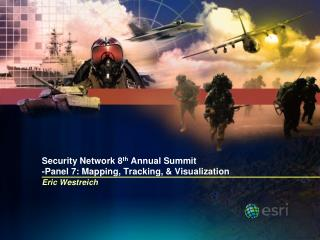 Security Network 8 th  Annual Summit -Panel 7: Mapping, Tracking, & Visualization