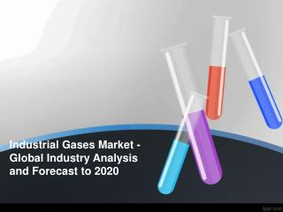 Industrial Gases Market - Global Industry Analysis and Forec