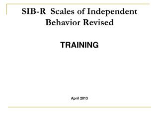 SIB-R  Scales of Independent Behavior Revised