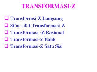 TRANSFORMASI-Z