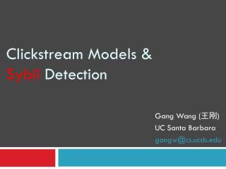 Clickstream Models &  Sybil  Detection