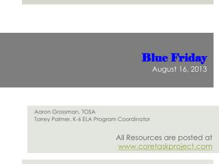 Blue Friday August 16, 2013