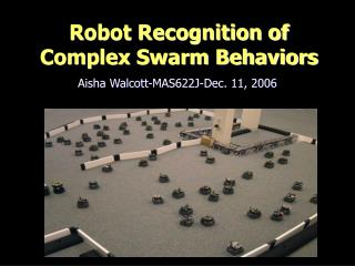 Robot Recognition of Complex Swarm Behaviors