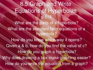 8.5 Graph and Write Equations of Hyperbolas
