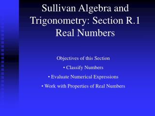 Sullivan Algebra and Trigonometry: Section R.1 Real Numbers