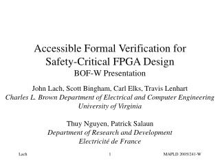 Accessible Formal Verification for Safety-Critical FPGA Design BOF-W Presentation