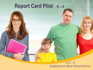 Report Card Pilot    K  –  8