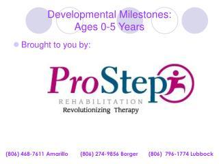 Developmental Milestones:   Ages 0-5 Years
