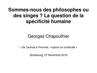 Sommes-nous des philosophes ou des singes  La question de la sp cificit  humaine