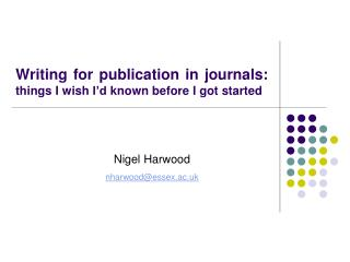 Writing for publication in journals: things I wish I d known before I got started