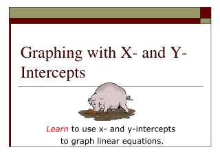 Graphing with X- and Y-Intercepts
