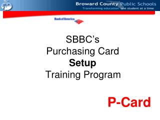 SBBC's Purchasing Card  Setup  Training Program
