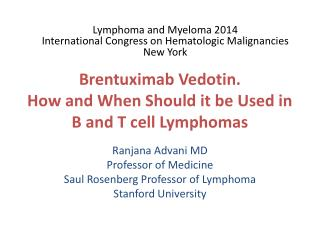 Brentuximab Vedotin. How and When Should it be Used in B and T cell Lymphomas