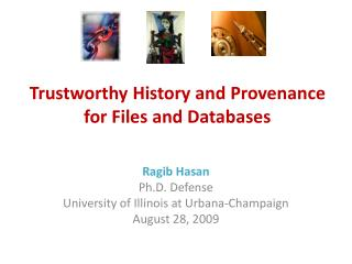 Trustworthy History and Provenance for Files and Databases