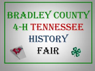 Bradley County 4-H  TENNESSEE  HISTORY FAIR