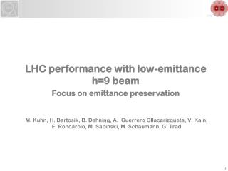 LHC performance with low-emittance           h=9 beam Focus on emittance preservation