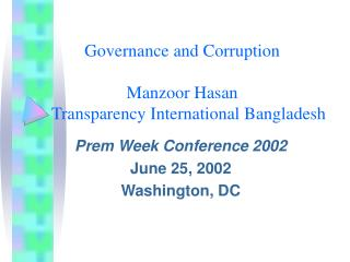 Governance and Corruption  Manzoor Hasan    Transparency International Bangladesh