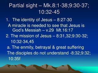 Partial sight – Mk.8:1-38;9:30-37; 10:32-45