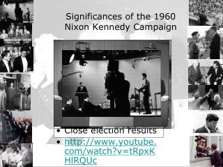 Significances of the 1960  Nixon Kennedy Campaign