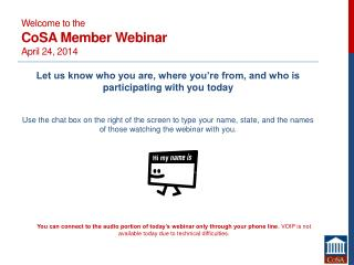 Welcome to the CoSA Member Webinar April 24, 2014