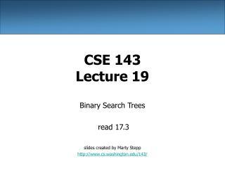 CSE 143 Lecture 19