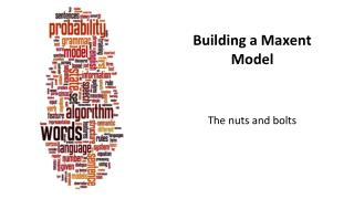 Building a  Maxent  Model