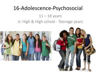 16- Adolescence - Psychosocial