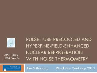 Pulse-tube  precooled  and hyperfine-field-enhanced nuclear refrigeration with noise thermometry