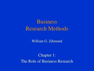Business Research Methods William G. Zikmund