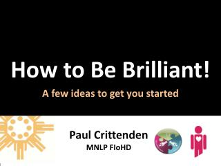 How to Be Brilliant!
