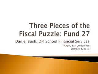 Three Pieces of the Fiscal Puzzle: Fund 27