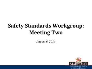Safety Standards Workgroup: Meeting Two