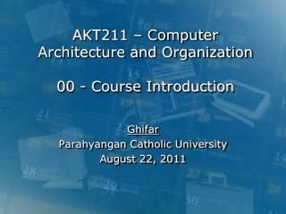 AKT211 –  Computer Architecture and Organization 00 - Course  Introduction