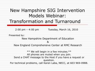 New Hampshire SIG Intervention Models Webinar:   Transformation and Turnaround