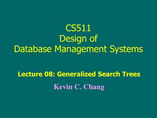 CS511 Design of  Database Management Systems