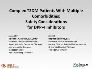 Complex T2 DM patients with multiple comorbidities   Safety considerations for DPP  4 inhibitors
