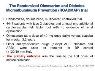 The Randomized Olmesartan and Diabetes Microalbuminuria Prevention ROADMAP trial