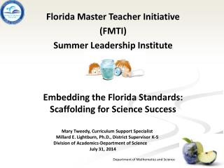 Florida Master Teacher Initiative  (FMTI) Summer Leadership Institute