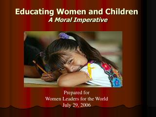 Educating Women and Children: A Moral Imperative