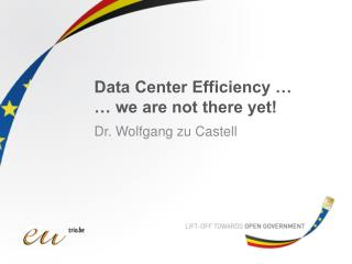 Data Center Efficiency … … we are not there yet!