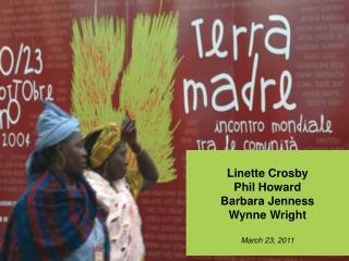 Linette Crosby Phil Howard Barbara Jenness Wynne Wright March 23, 2011