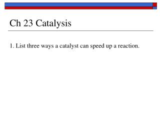 Ch 23 Catalysis