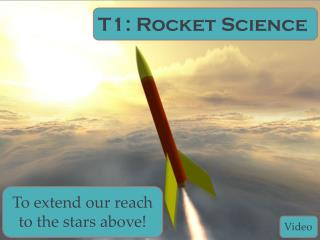 T1: Rocket  Science