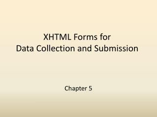 XHTML Forms for Data Collection and Submission