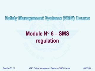 Module N ° 6 – SMS regulation