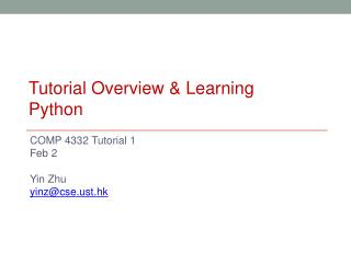 COMP 4332 Tutorial 1 Feb 2 Yin Zhu yinz@cset.hk