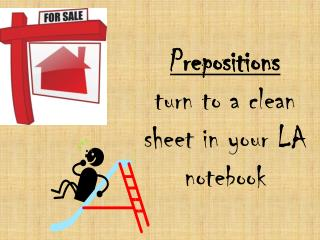 Prepositions turn to a clean sheet in your LA notebook