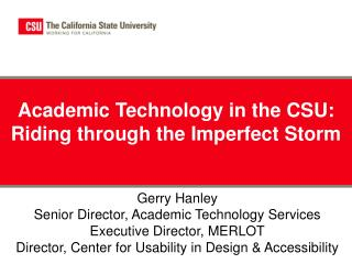 Academic Technology in the CSU: Riding through the Imperfect Storm